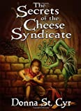 The Secrets of the Cheese Syndicate, Donna St. Cyr, 1933767103
