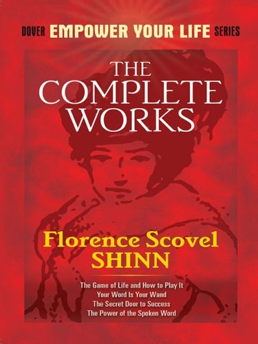 The Complete Works of Florence Scovel Shinn (Dover Empower Your Life) by [Shinn, Florence Scovel] Read now on amazon