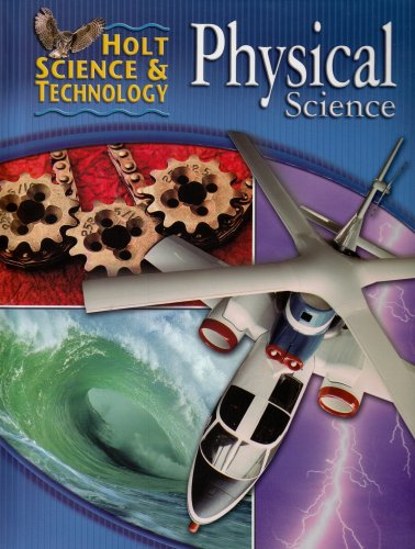 Holt Science & Technology: Physical Science: Student Edition 2005