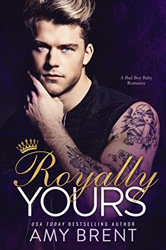 Royally Yours: A Bad Boy Baby Romance cover