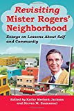img - for Revisiting Mister Rogers' Neighborhood: Essays on Lessons About Self and Community book / textbook / text book