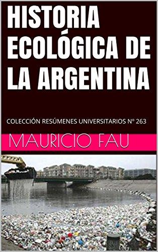 Descargar Libro Historia EcolÓgica De La Argentina: ColecciÓn ResÚmenes Universitarios Nº 263 Mauricio Fau