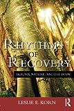 Rhythms of Recovery by Leslie E. Korn (2013-01-30)