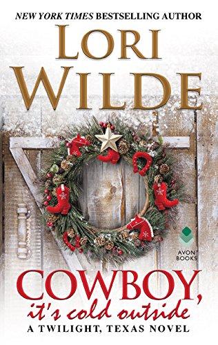 Read Online Cowboy, It's Cold Outside: A Twilight, Texas Novel PDF