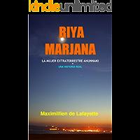 RIYA MARJANA: LA MUJER EXTRATERRESTRE ANUNNAKI. (UNA HISTORIA REAL)