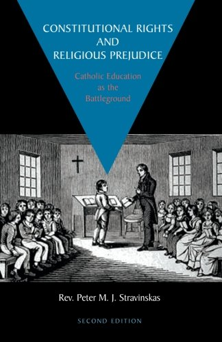 Download Constitutional Rights and Religious Prejudice: Catholic Education as the Battleground pdf