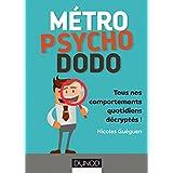 Métro, psycho, dodo : Tous nos comportements quotidiens décryptés ! (Hors collection) (French Edition)