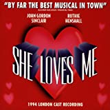 : She Loves Me (1994 London Cast)