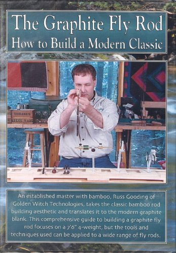 (The Graphite Fly Rod: How to Build a Modern Classic by Russ Gooding (3 Hour - 2 Disk Tutorial DVD))