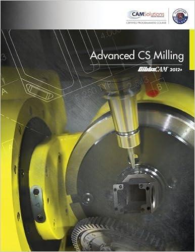 Gibbscam 2011/2012/2012+ advanced cs milling training textbook.
