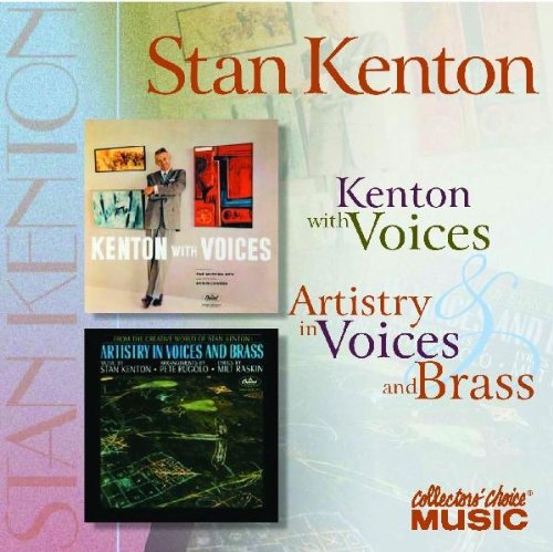 Kenton With Voices / Artistry in Voices & Brass by Collector's Choice