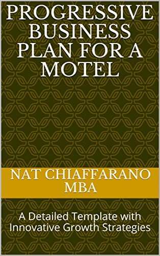 Amazoncom Progressive Business Plan For A Motel A Detailed  Progressive Business Plan For A Motel A Detailed Template With Innovative  Growth Strategies By