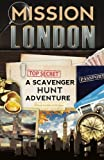 Mission London: A Scavenger Hunt Adventure (Travel Guide For Kids)