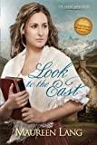 Look to the East, Maureen Lang, 1410440656