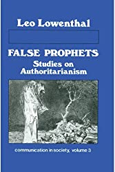 False Prophets: Studies on Authoritarianism (Communication in Society, Vol 3)