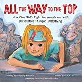 All the Way to the Top: How One Girl's Fight for Americans with Disabilities Changed Everything (Inspiring Activism and Diver