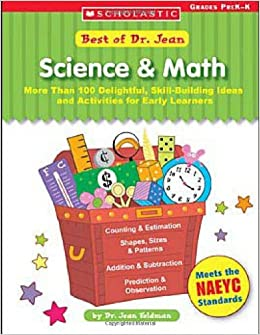 Best of Dr. Jean: Science and Math: More Than 100 Delightful, Skill-Building Ideas and Activities for Early Learners