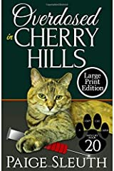 Overdosed in Cherry Hills (Cozy Cat Caper Mystery) Paperback