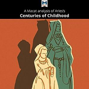 A Macat Analysis of Aries's Centuries of Childhood Audiobook