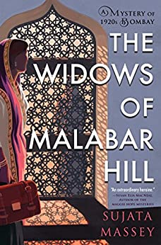 The Widows of Malabar Hill (A Mystery of 1920s Bombay) by [Massey, Sujata]