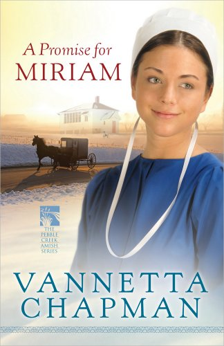 A Promise for Miriam (The Pebble Creek Amish Series)