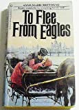 To Flee from Eagles, Anne-Marie Breton, 0523404050