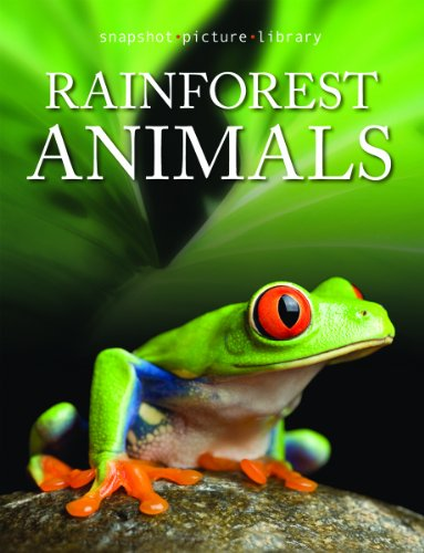 Rainforest Animal Pictures (Rainforest Animals (Snapshot Picture Library))