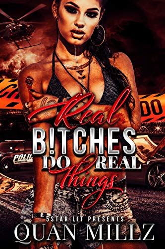 Real B!tches Do Real Things: A Full Standalone Novel