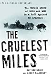 img - for The Cruelest Miles: The Heroic Story of Dogs and Men in a Race Against an Epidemic by Gay Salisbury (2005-02-17) book / textbook / text book
