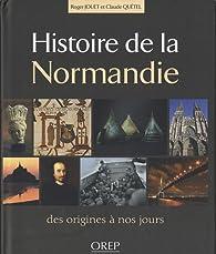 Histoire de la Normandie : Des origines à nos jours par Roger Jouet