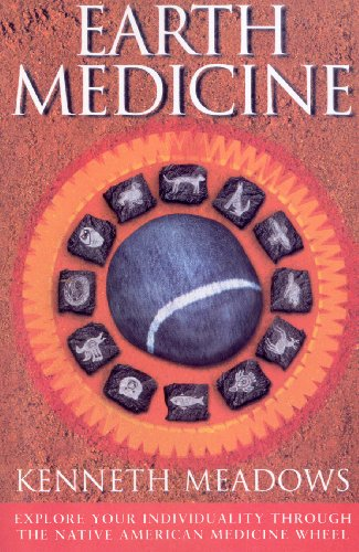 Earth Medicine: Explore Your Individuality Through the Native American Medicine Wheel -