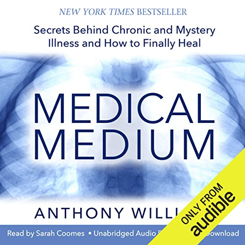 Medical Medium Audiobook by Anthony William [Free Download by Trial] thumbnail