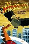 Les Astrosaures, Tome 5 : La planète de la peur par Cole