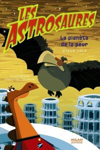 Les Astrosaures La planète de la peur