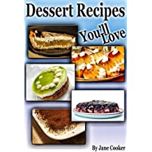 Delicious Dessert Recipes For Irresistible Taste And Great Moments