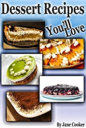 Delicious Dessert Recipes For Irresistible Taste And Great Moments (English Edition)