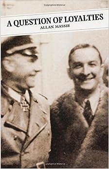 Book A Question Of Loyalties (Canongate classics) by Allan Massie (8-Nov-2002)