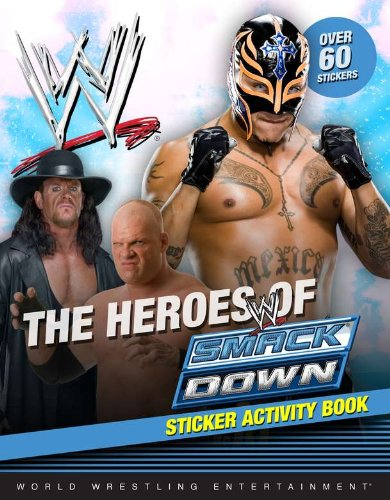 The Heroes of SmackDown Sticker Activity Book (WWE) PDF