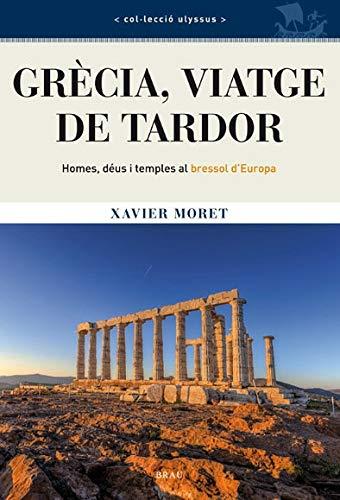 Grècia, viatge de tardor: Homes, déus i temples al bressol d'Europa (Ulyssus)