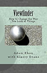 Viewfinder: How to Change the Way You Look at Things