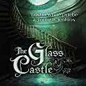 The Glass Castle Audiobook by Trisha Priebe, Jerry B. Jenkins Narrated by Jaimee Draper