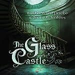 The Glass Castle | Trisha Priebe,Jerry B. Jenkins