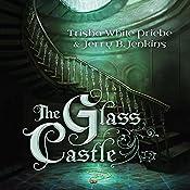 The Glass Castle | Trisha Priebe, Jerry B. Jenkins