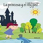 La princesa y el rey pez [The Princess and the Kingfish] | Jordi Sierra i Fabra