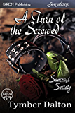 A Turn of the Screwed [Suncoast Society] (Siren Publishing Sensations)