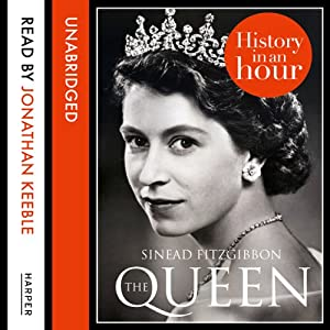 The Queen: History in an Hour Audiobook