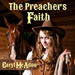 The Preacher's Faith: Red River Romance, Volume 1 | Caryl McAdoo