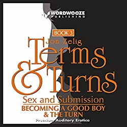 Terms & Turns, Sex & Submission: Books I & II