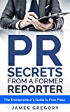 img - for PR Secrets from a Former Reporter: The Entrepreneur's Guide to Free Press book / textbook / text book