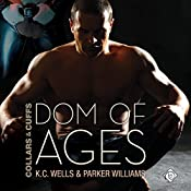Dom of Ages: Collars and Cuffs, Book 7 | Parker Williams, K.C. Wells
